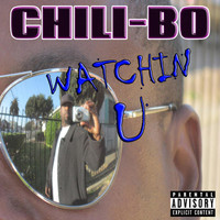 Chili-Bo - Watchin' U (Explicit)