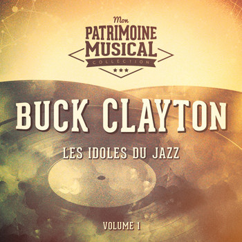 Buck Clayton - Les idoles du Jazz : Buck Clayton, Vol. 1