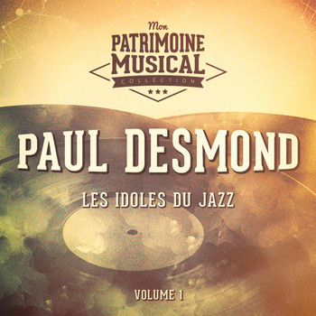 Paul Desmond - Les idoles du Jazz : Paul Desmond, Vol. 1