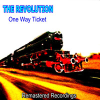 The Revolution - One Way Ticket