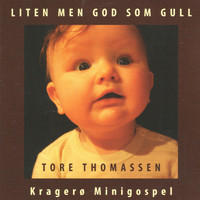 Tore Thomassen - Liten men god som gull