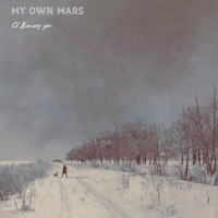 My Own Mars - Of Knowing You