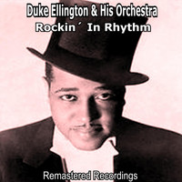 Duke Ellington And His Orchestra - Rockin' in Rhythm