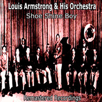 Louis Armstrong and His Orchestra - Shoe Shine Boy