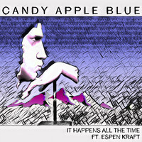Candy Apple Blue - It Happens All the Time (feat. Espen Kraft)