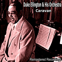 Duke Ellington And His Orchestra - Caravan
