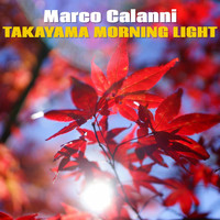 Marco Calanni - Takayama Morning Light