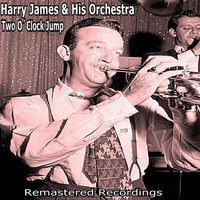 Harry James & His Orchestra - Two O' Clock Jump