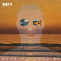 Joakim - Nothing Gold