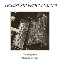 The Hacker - Tigersushi Periculum No. 5: Magical Voyage