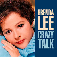 Brenda Lee - Crazy Talk