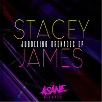 Stacey James - Juggling Grenades EP (Explicit)