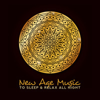 Chakra's Dream - New Age Music to Sleep & Relax All Night