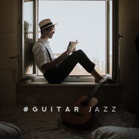 Lounge Café - #Guitar Jazz – Jazz Relaxation, Guitar Vibes, Smooth Guitar for Relaxation, Instrumental Jazz Music Ambient, Pure Relaxation