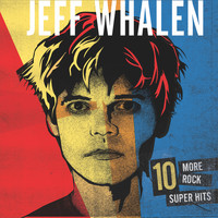 Jeff Whalen / - 10 More Rock Super Hits