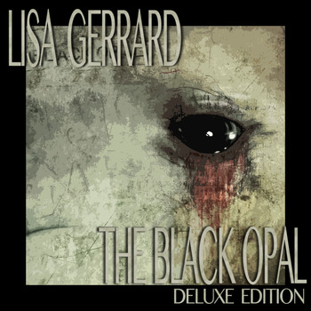 Lisa Gerrard - The Black Opal (Deluxe Edition)