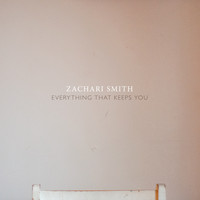 Zachari Smith - Everything That Keeps You