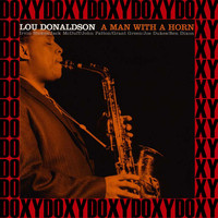 Lou Donaldson - Man With A Horn (Blue Note Limited, Remastered Version) (Doxy Collection)