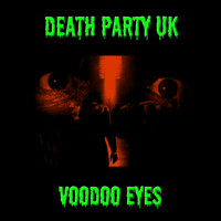 Death Party UK - Voodoo Eyes