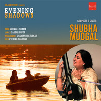 "Shubha Mudgal - Surmaee Shaam (From ""Evening Shadows"") - Single"