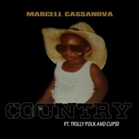 Marcell Cassanova - Country (feat. Trilly Polk & Cupid)