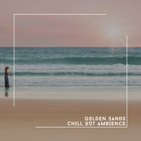 Relaxing Chill Out Music & Ambient Nature White Noise - Golden Sands Chill Out Ambience