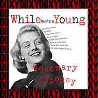 Rosemary Clooney - While We're Young (Remastered Version) (Doxy Collection)