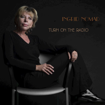 Ingrid Nomad - TURN ON THE RADIO