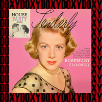 Rosemary Clooney - Tenderly (House Party, Remastered Version) (Doxy Collection)