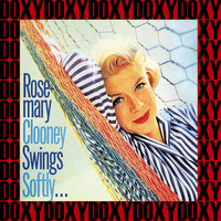 Rosemary Clooney - Swings Softly (Remastered Version) (Doxy Collection)