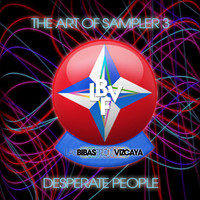 Las Bibas From Vizcaya - Desperate People (The Art of Sampler 3)