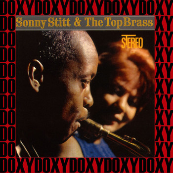 Sonny Stitt - Sonny Stitt & The Top Brass (Remastered Version) (Doxy Collection)