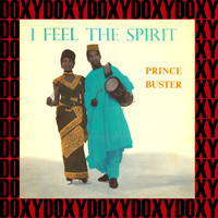 Prince Buster - I Feel The Spirit (Remastered Version) (Doxy Collection)