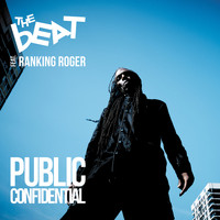 The Beat featuring Ranking Roger - Public Confidential