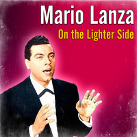 Mario Lanza - On the Lighter Side