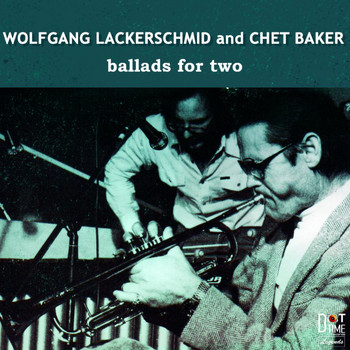 Chet Baker, Wolfgang Lackerschmid - Ballads For Two