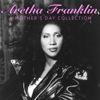 Aretha Franklin - Aretha Franklin A Mother's Day Collection