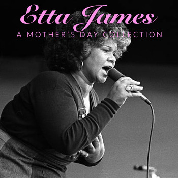 Etta James - Etta James A Mother's Day Collection