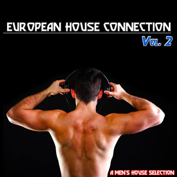 Various Artists - European House Connection, Vol. 2 (A Men's House Selection)