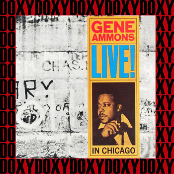 Gene Ammons - Live! In Chicago 1961, Complete (Remastered Version) (Doxy Collection)