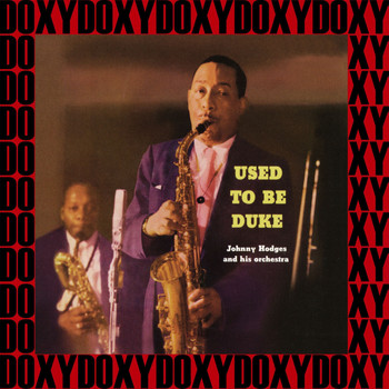 Johnny Hodges Orchestra - Used To Be Duke (Verve Originals, Remastered Version) (Doxy Collection)