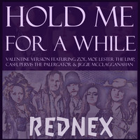 Rednex - Hold Me for a While (feat. Zoe, Moe Lester the Limp, Cash, Pervis the Palergator & Jiggie McClagganahan) [Valentine Version] [Unplugged]