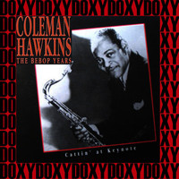 Coleman Hawkins - The Bebop Years, Cattin' At Keynote (Remastered Version) (Doxy Collection)