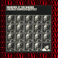 Coleman Hawkins Quintet - Disorder At The Border (Remastered Version) (Doxy Collection)
