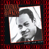 Coleman Hawkins - The Bebop Years, Body And Soul (Remastered Version) (Doxy Collection)