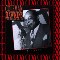 Coleman Hawkins - The Bebop Years, Picasso (Remastered Version) (Doxy Collection)
