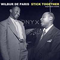 Wilbur De Paris - Stick Together