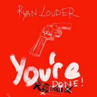 Ryan Louder - You're Done (Deep House Remix)
