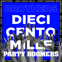 Brothers - Dieci Cento Mille (Party Boomers Remix)