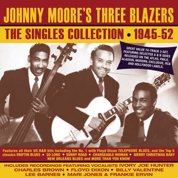 Johnny Moore's Three Blazers - The Singles Collection 1945-52